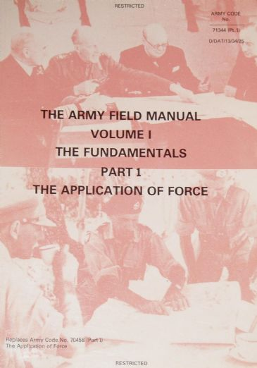 The Army Field Manual Volume 1 (The Fundamentals Part 1: The Application of Force